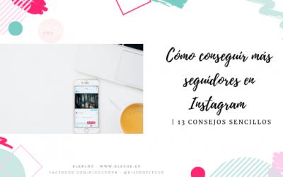 Cómo conseguir más seguidores en Instagram | 13 Consejos sencillos